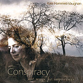 Conspiracy: Art Songs for Improvisers by Kate Hammett-Vaughan