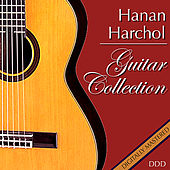 Play & Download Hanan Harchol Guitar Collection by Hanan Harchol | Napster