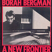 Play & Download A New Frontier by Borah Bergman | Napster
