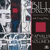 Play & Download Papyrus - Volume Ii by Bill Dixon | Napster