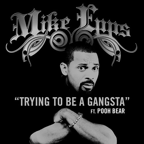 Play & Download Trying To Be A Gangsta by Mike Epps | Napster