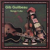 Songs I Like by Gib Guilbeau
