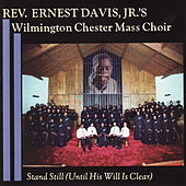 Stand Still (Until His Will Is Clear) by Rev. Ernest Davis, Jr.