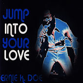Jump Into Your Love by Ernie K-Doe