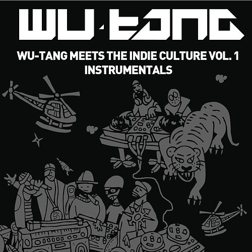 Play & Download Wu-Tang Meets The Indie Culture Instrumentals by Various Artists | Napster