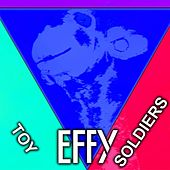 Toy Soldiers (feat. Lil G) by Effy Giraffe