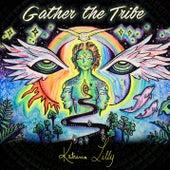 Gather The Tribe by Katrina Lilly
