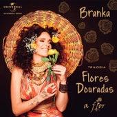 Trilogia Flores Douradas - A Flor by Branka