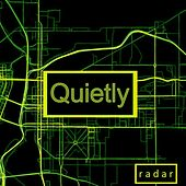 Quietly by Radar