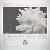 Colors & Romance Part II: Dreams Are Still Here by Eduardo Barillas