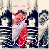 I Mimic Me by JoosTVD