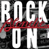 Rock On by Blondie