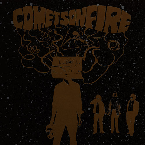 Play & Download Comets On Fire by Comets On Fire | Napster