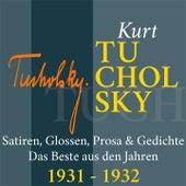 Kurt Tucholsky: Satiren, Glossen, Prosa und Gedichte (Das Beste aus den Jahren 1931 - 1932) von Jürgen Fritsche