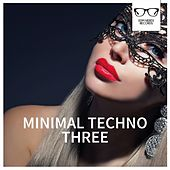 Minimal Techno Three - EP by Various Artists