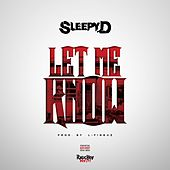 Let Me Know by Sleepy D
