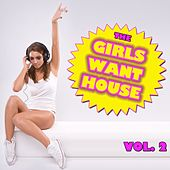 The Girls Want House, Vol. 2 by Various Artists