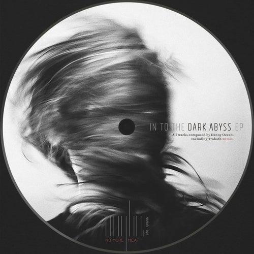 In to the Dark Abyss de Danny Ocean