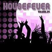 Housefever, Vol. 4 by Various Artists