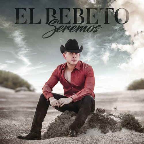 Seremos by El Bebeto