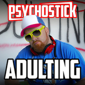 Adulting by Psychostick