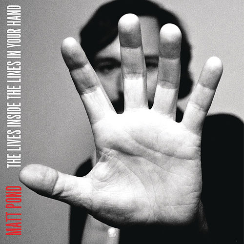 The Lives Inside the Lines in Your Hand by Matt Pond