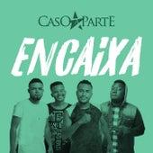 Encaixa by Grupo Caso a Parte