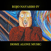 Home Alone Music by Rojo Navarro