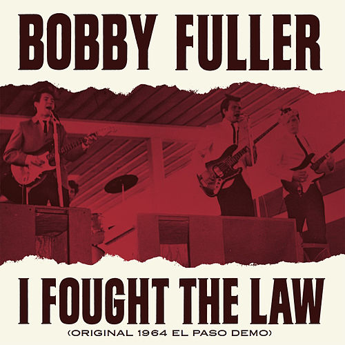 I Fought the Law (Original 1964 El Paso Demo) by Bobby Fuller Four