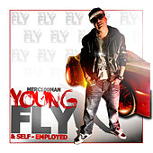 Young, Fly & Self-Employed by Merc100Man