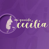 Mi Querida Cecilia by Various Artists