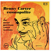 Cosmopolite: The Oscar Peterson Verve Sessions by Benny Carter