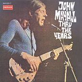 Play & Download Thru The Years by John Mayall | Napster