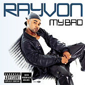 Play & Download My Bad by Rayvon | Napster