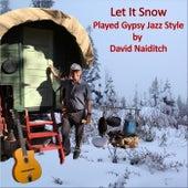 Let It Snow (Gypsy Jazz Style) [feat. Jeff Radaich & Brian Netzley] by David Naiditch