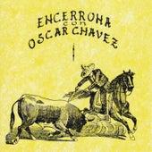 Encerrona Con Oscar Chávez, vol. 1 by Various Artists