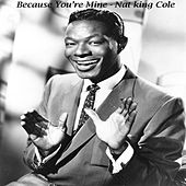 Because You're Mine by Nat King Cole