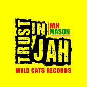 Trust In Jah by Jah Mason