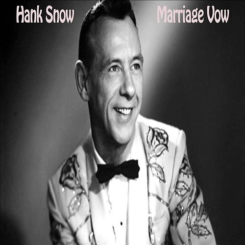 Marriage Vow by Hank Snow