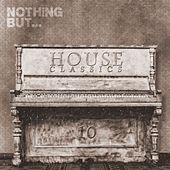 Nothing But... House Classics, Vol. 10 - EP by Various Artists