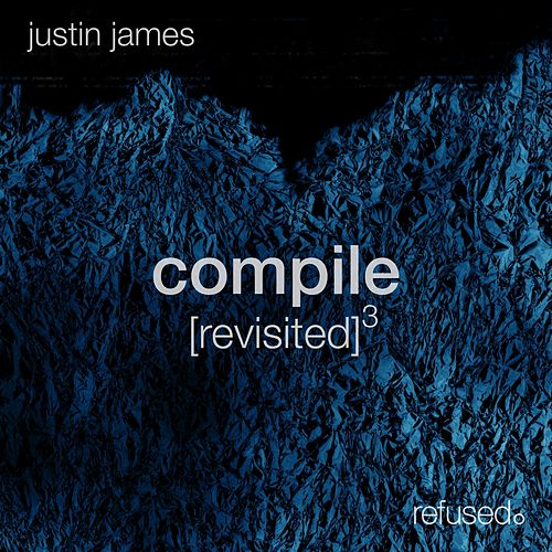 Compile [revisited] 3 by Justin James