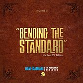 Bending the Standard, Vol. 2 by Dave Damiani