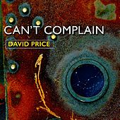 Can't Complain (feat. Edward Cromwell) by David Price