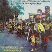 Raspacanilla en Barranquilla by Anibal Velasquez y su conjunto Show