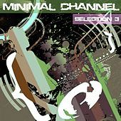 Minimal Channel - Selection 3 - EP by Various Artists