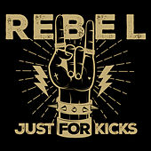 Rebel Just For Kicks von Various Artists