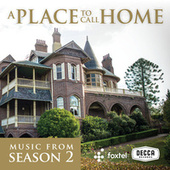 A Place To Call Home (Season 2 / Original TV Soundtrack) by Various Artists