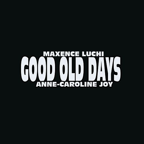 Good Old Days de Maxence Luchi