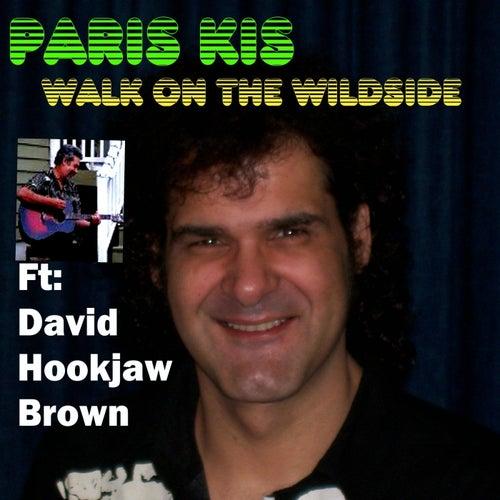 Walk on the Wildside (feat. David Hookjaw Brown) by Paris Kis