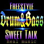 Sweet talk drum and bass von Freestyle